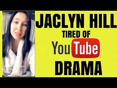 JACLYN HILL TIRED OF YOUTUBE DRAMA
