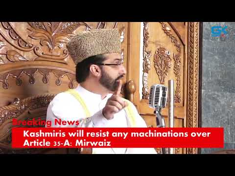 Kashmiris will resist any machinations over Article 35-A: Mirwaiz