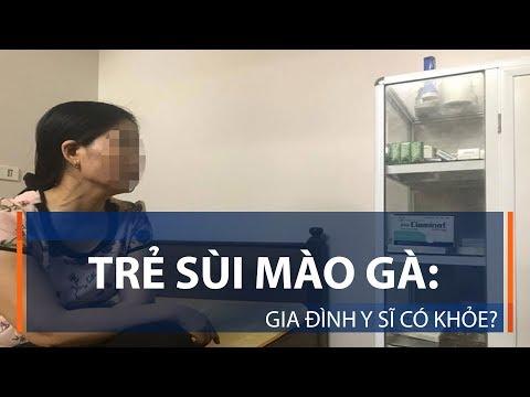 Trẻ sùi mào gà: Gia đình y sĩ có khỏe? | VTC1 - Thời lượng: 3 phút, 13 giây.