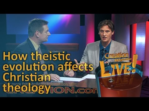 How theistic evolution affects Christian theology (Creation Magazine LIVE! 4-08)