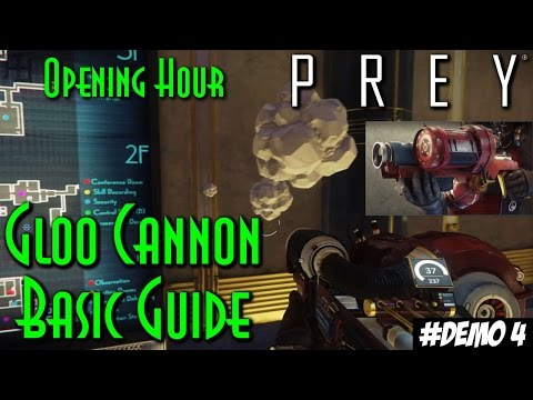 GLOO Cannon Basic Guide – Prey (PS4) - How to, Gameplay #Demo4