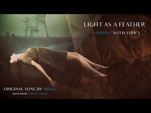 Arrow - Nightcore x Nilka (Light As A Feather) | Lyrics Video