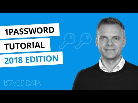 1Password Tutorial:Getting Started //2018 Edition