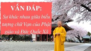 Vấn đáp: Sự khác nhau giữa biểu tượng chữ Vạn của Phật giáo và Đức Quốc Xã | Thích Nhật Từ, sự khác nhau, su khac nhau giua, haivl