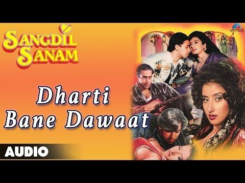 Video Sangdil Sanam : Dharti Bane Dawaat Full Audio Song   Salman Khan, Manisha Koirala   download in MP3, 3GP, MP4, WEBM, AVI, FLV January 2017