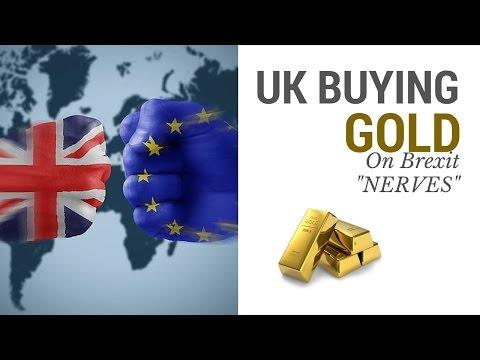 UK Buying Gold Bullion On Brexit