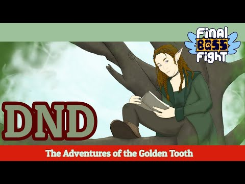 Video thumbnail for Adventures of the Golden Tooth – Dungeons and Dragon – Episode 22