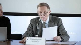 Richard Lyman Bushman, Conference On Mormonism And American Politics (Part 1)
