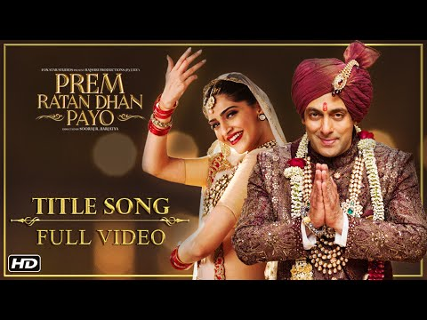 Prem Ratan Dhan Payo Full Title Song | Salman Khan, Sonam Kapoor