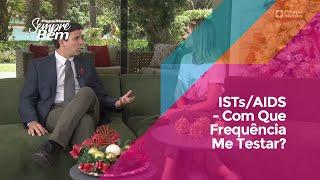 ISTs/AIDS - Com Que Frequência Me Testar?