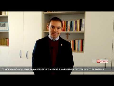 TG VICENZA | 18/03/2020 |  SAN GIUSEPPE LE CAMPANE SUONERANNO A DISTESA, INVITO AL ROSARIO