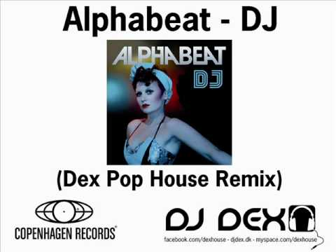 Copenhagen Records - Join me @ http://www.facebook.com/dexfansite - http://www.djdex.dk DJ Dex - Alphabeat - DJ - Dex Pop House Remix - Copenhagen Records - Ideal Promotion - Rem...