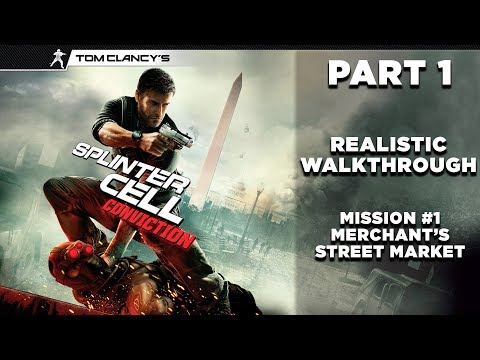 Splinter Cell: Conviction | Realistic Walkthrough | Stealth | Part 1 \