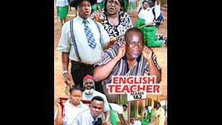ENGLISH TEACHER SEASON 1 2016 (LATEST NIGERIAN MOVIE)