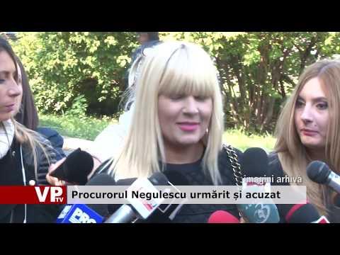 Procurorul Negulescu urmărit și acuzat