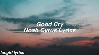 Good Cry || Noah Cyrus Lyrics
