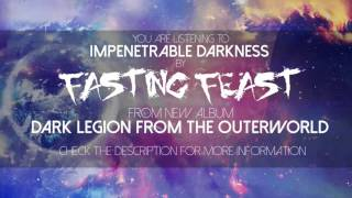 Video Fasting Feast - Impenetrable Darkness (2015)