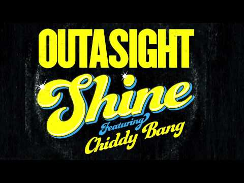 Outasight Ft. Chiddy - Shine Clip [Extra]