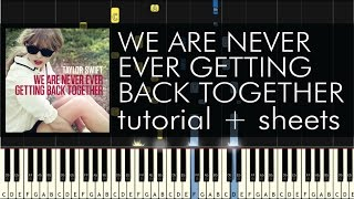 "How to Play ""We Are Never Ever Getting Back Together"" by Taylor Swift - Piano Tutorial & Sheet Music"