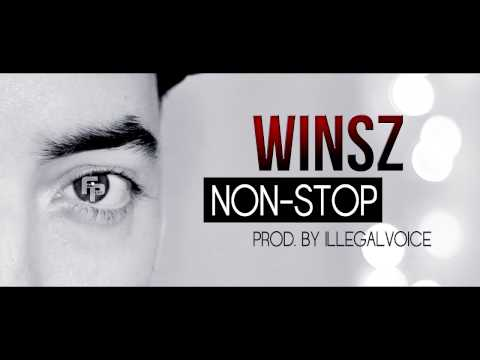 WINSZ - NON-STOP (PROD. BY ILLEGALVOICE)