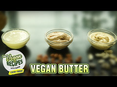 3 Types Of Vegan Butter | How To Make Vegan Butter At Home| Vegan Series By Nupur | Rajshri Food