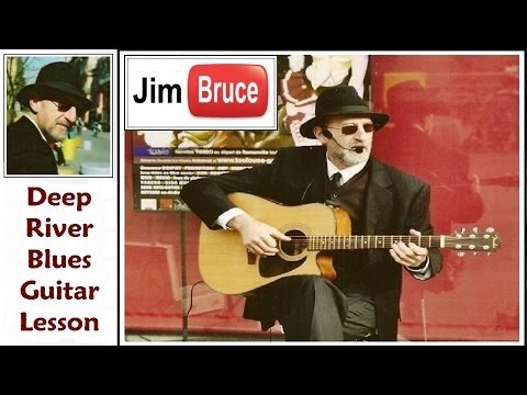 Blues Guitar Lessons – Learn Blues Guitar With Jim Bruce – Deep River Blues by Doc Watson