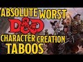 The Worst Character Creation Taboos for Dungeons and Dragons 5th Edition