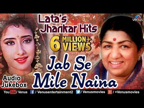 Lata Mangeshkar's Jhankar Hits - Jab Se Mile Naina   90's Jhankar Beats Songs   JUKEBOX   Love Songs
