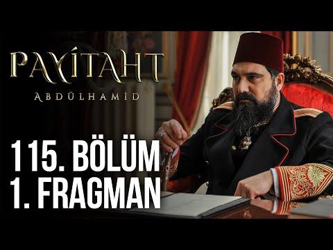 Payitaht Abdülhamid 115. Bölüm Fragmanı