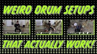weird drum setups that actually work