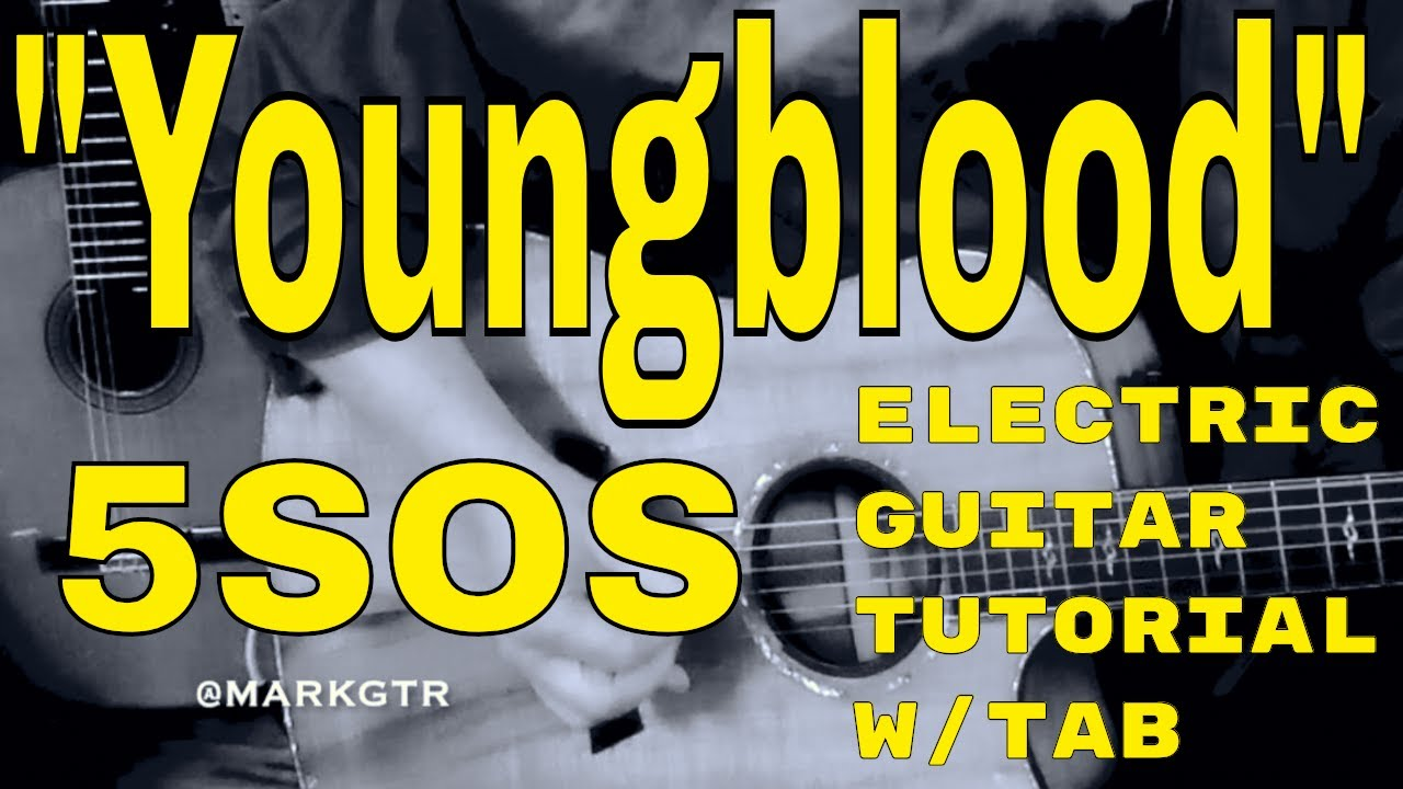 """Youngblood"" 5SOS – Electric Guitar Tutorial w/Tab"