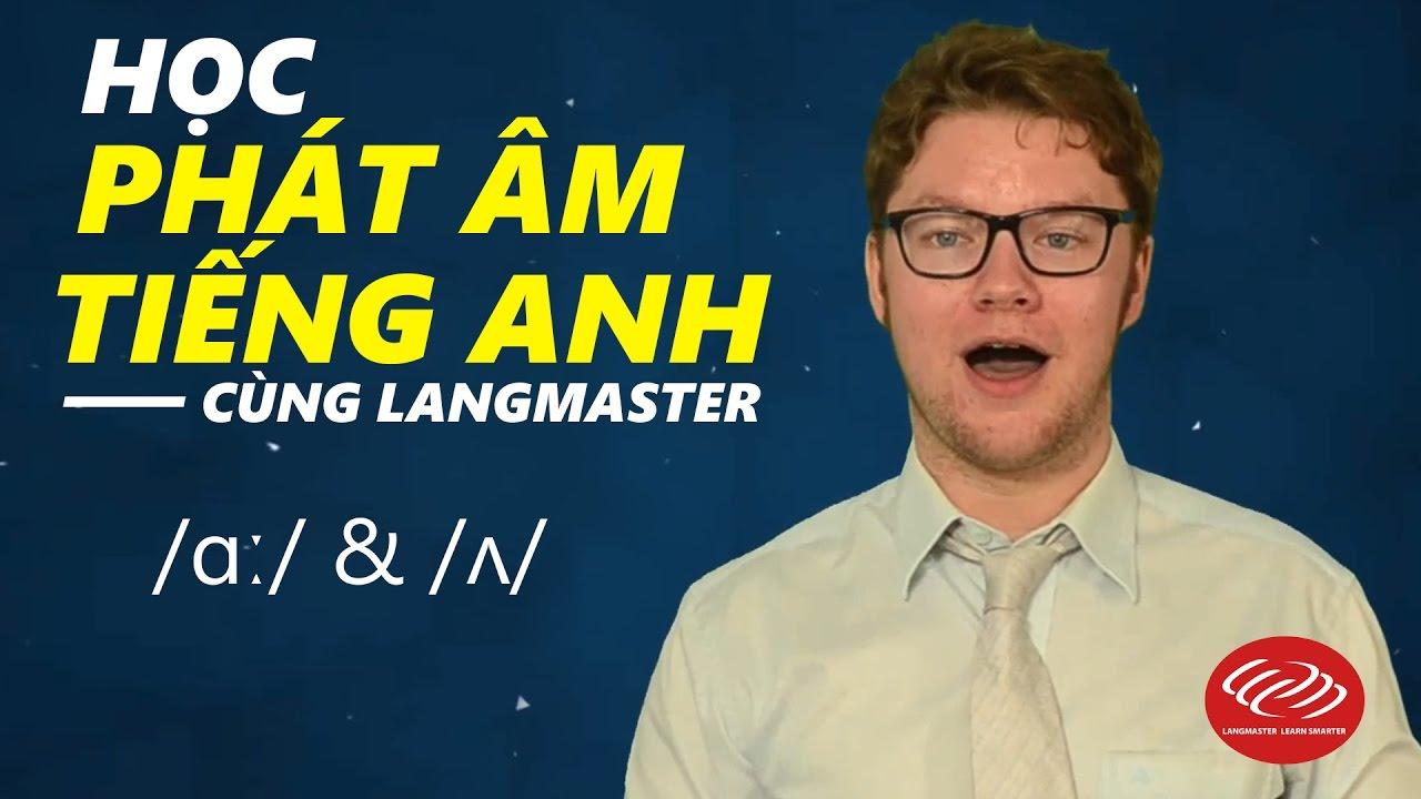 Học phát âm tiếng Anh chuẩn qua Video - /ɑː/ & /ʌ/