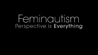 Feminautism — Perspective is Everything