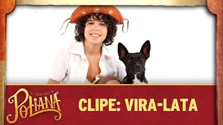 As Aventuras de Poliana | Clipe: Vira-lata