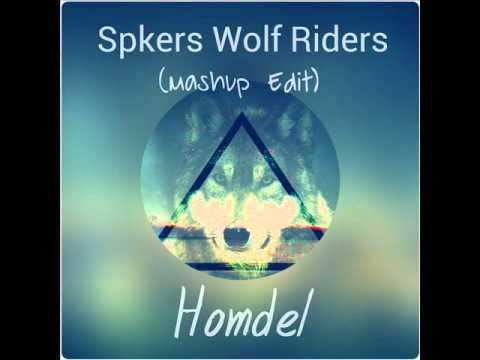 Spkers Wolf Riders (Mashup Homdel) (видео)