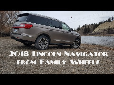 2018 Lincoln Navigator review from Family Wheels