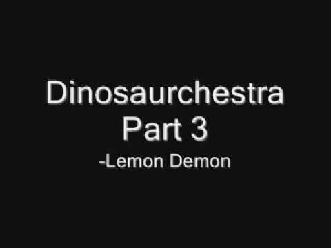 Dinosaurchestra - Dinosaurchestra Part 3 - Lemon Demon.