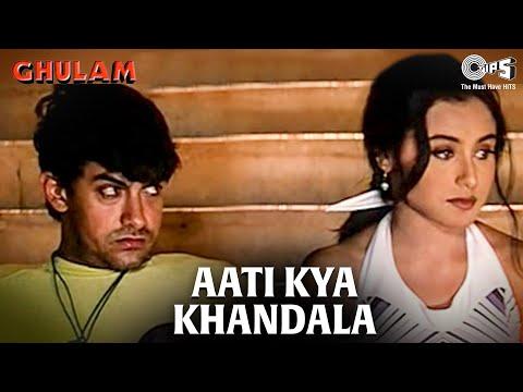 Aati kya Khandala - Ghulam (1998)