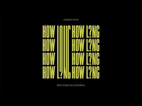 Charlie Puth - How Long (EDX's Dubai Skyline Remix) [Official Audio]