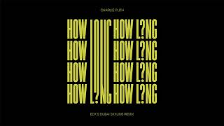 Video Charlie Puth - How Long (EDX's Dubai Skyline Remix) [Official Audio] MP3, 3GP, MP4, WEBM, AVI, FLV Juni 2018