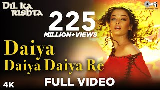 Video Daiya Daiya Daiya Re - Video Song | Dil Ka Rishta | Aishwarya Rai & Arjun Rampal | Alka Yagnik MP3, 3GP, MP4, WEBM, AVI, FLV Januari 2019