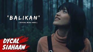 Video BALIKAN - DYCAL OFFICIAL MUSIC VIDEO MP3, 3GP, MP4, WEBM, AVI, FLV Januari 2019