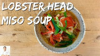 Lobster Head Red Miso Soup | No Parts Wasted by Diaries of a Master Sushi Chef