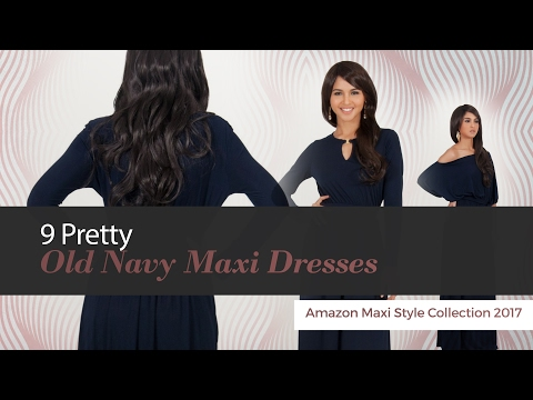 9 Pretty Old Navy Maxi Dresses Amazon Maxi Style Collection 2017