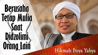 Video Berusaha Tetap Mulia Saat Didzolimi Orang Lain - Hikmah Buya Yahya MP3, 3GP, MP4, WEBM, AVI, FLV April 2019