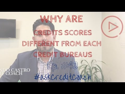 Why are my scores different from each credit bureau? Ep. 43