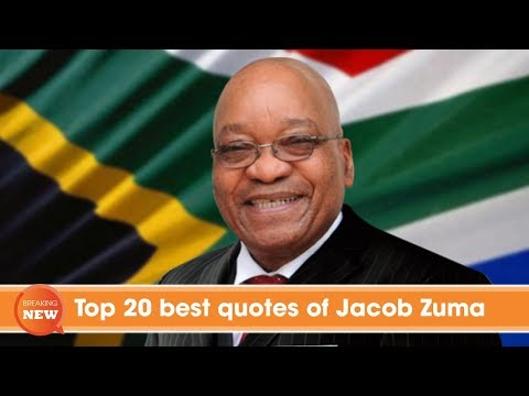 Good quotes - Top 20 best quotes of Jacob Zuma