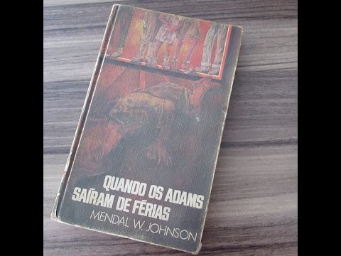 Quando os Adams Saíram de Férias, de Mendal W. Johnson