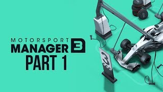 Motorsport Manager 3 Gameplay Walkthrough Part 1 - MY FIRST RACE