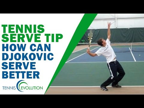 TENNIS SERVE TIP: How Can Djokovic Serve Better